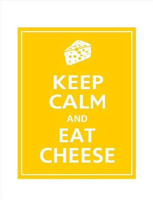 Keep Calm Eat Cheese