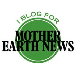 I Blog at Mother Earth News